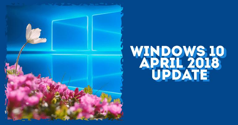 Get windows 10 april 2018 update