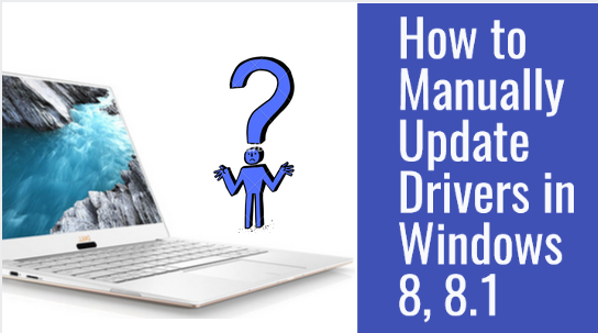 How to Update Drivers in Windows 8 Manually